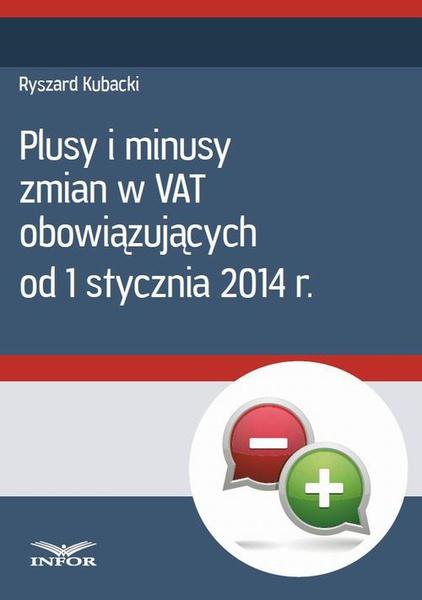 Plusy i minusy zmian w VAT obowiązujących od 1 stycznia 2014 r.
