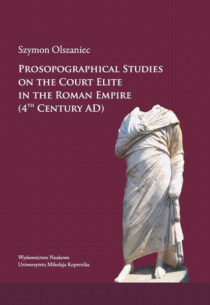Prosopographical studies on the court elite in the Roman Empire (4th century A. D.)