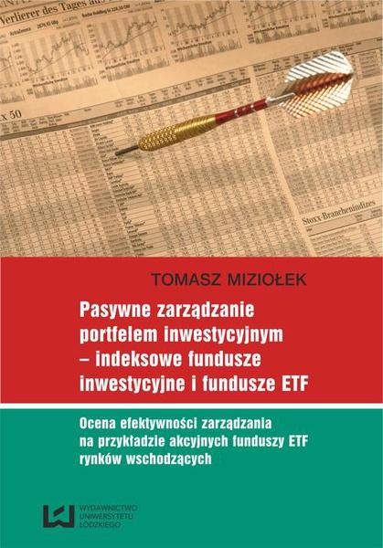 Pasywne zarządzanie portfelem inwestycyjnym - indeksowe fundusze inwestycyjne i fundusze ETF. Ocena efektywności zarządzania na przykładzie akcyjnych funduszy ETF rynków wschodzących