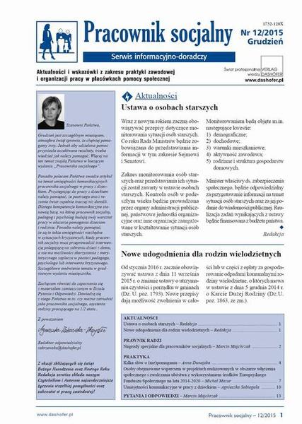 Pracownik socjalny. Aktualności i wskazówki z zakresu praktyki zawodowej i organizacji pracy w placówkach pomocy społecznej. Nr 12/2015