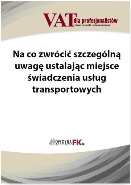 Na co zwrócić szczególną uwagę ustalając miejsce świadczenia usług transportowych