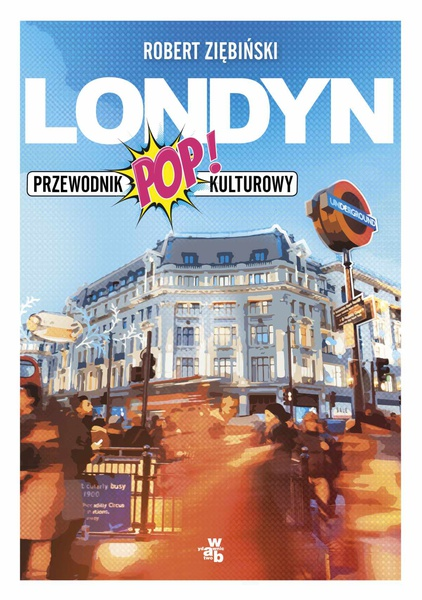 Londyn. Przewodnik popkulturowy