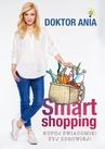 ebook Smart shopping. Kupuj świadomie! Żyj zdrowiej! - Anna Makowska
