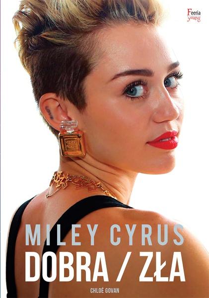 Miley Cyrus. Dobra / zła