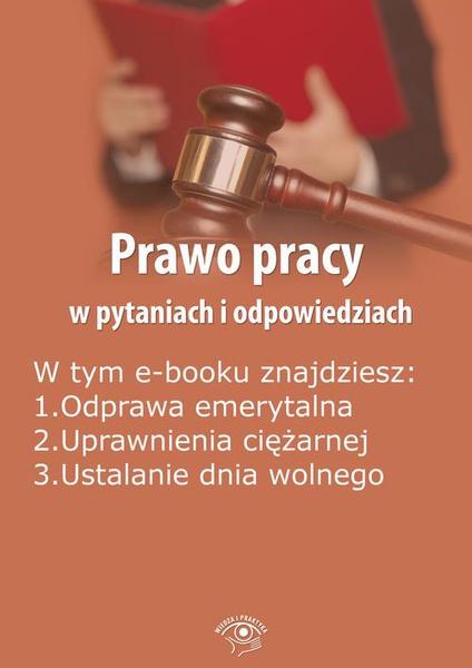 Prawo pracy w pytaniach i odpowiedziach, wydanie kwiecień-maj 2016 r.