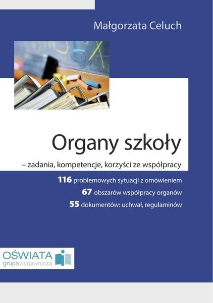Organy szkoły - zadania, kompetencje, korzyści ze współpracy