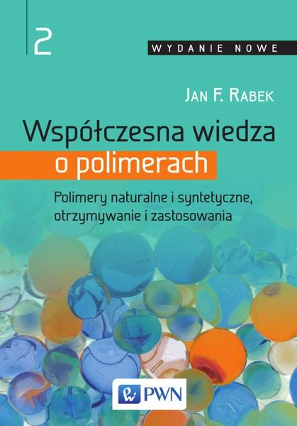 Współczesna wiedza o polimerach. Tom 2