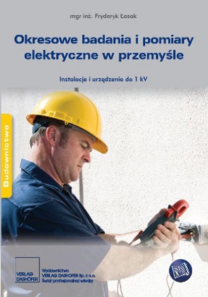 Okresowe badania i pomiary elektryczne w przemyśle.