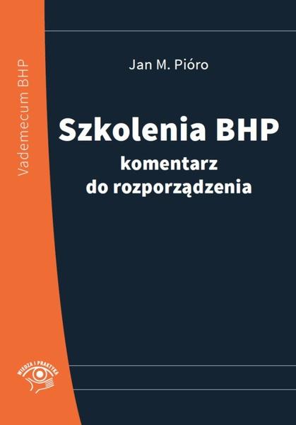 Szkolenia bhp - komentarz do rozporządzenia - NOWE WYDANIE