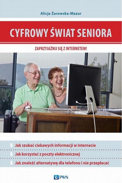 Cyfrowy świat seniora. Zaprzyjaźnij się z Internetem