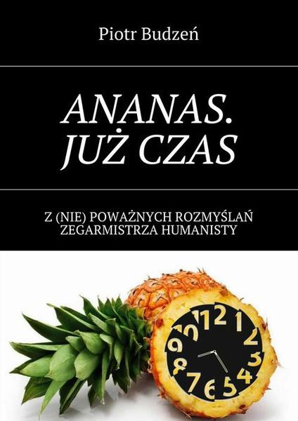 Ananas. Już czas.