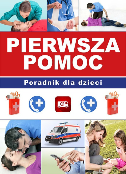 Pierwsza pomoc. Poradnik dla dzieci
