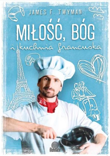 Miłość Bóg i kuchnia francuska