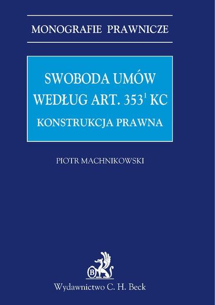 Swoboda umów według art. 3531 KC. Konstrukcja prawna