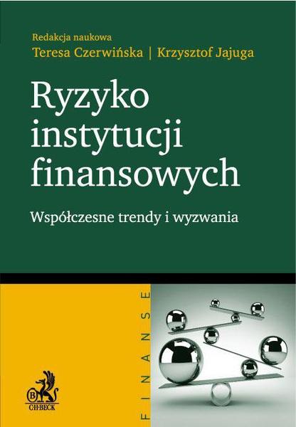 Ryzyko instytucji finansowych - współczesne trendy i wyzwania