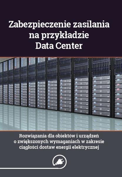 Zabezpieczenie zasilania na przykładzie Data Center