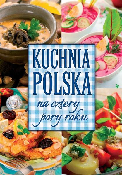 Kuchnia polska na cztery pory roku