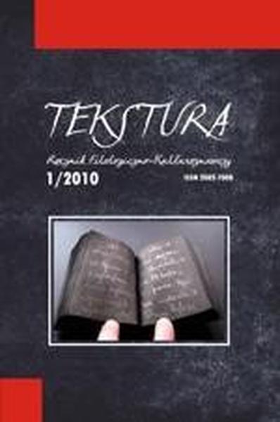 Tekstura. Rocznik filologiczno-kulturoznawczy t.1/2010