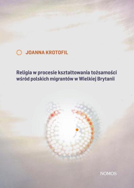 Religia w procesie kształtowania tożsamości wśród polskich migrantów w Wielkiej Brytanii