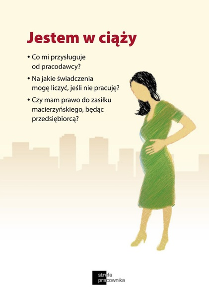 Jestem w ciąży. Co mi przysługuje od pracodawcy? Na jakie świadczenia mogę liczyć, jeśli nie pracuję? Czy mam prawo do zasiłku macierzyńskiego, będąc przedsiębiorcą?