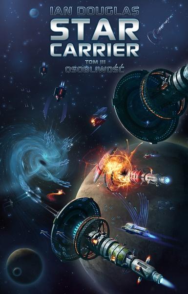 Star Carrier. Tom III: Osobliwość