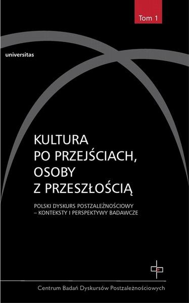 Kultura po przejściach, osoby z przeszłością t.1