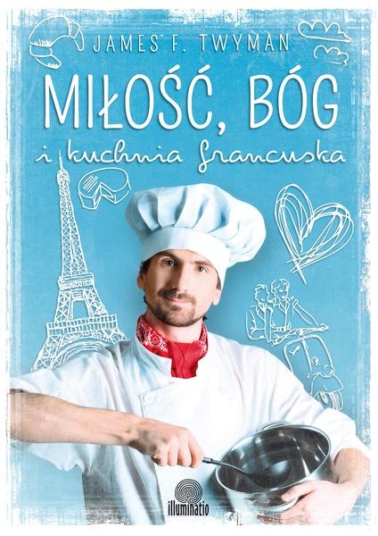 Miłość, Bóg i kuchnia francuska