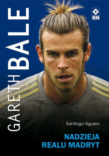 Gareth Bale. Nadzieja Realu Madryt