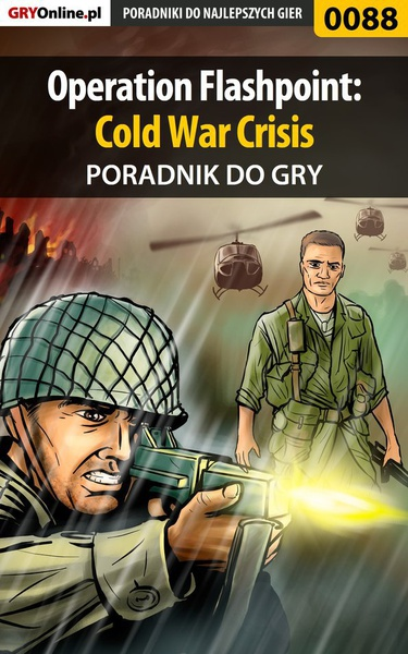 Operation Flashpoint: Cold War Crisis - poradnik do gry