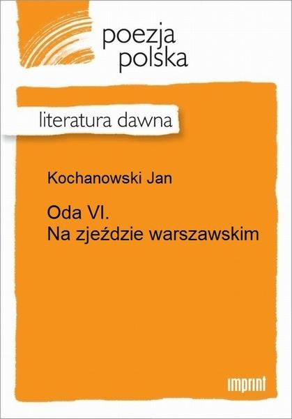 Oda VI. Na zjeździe warszawskim
