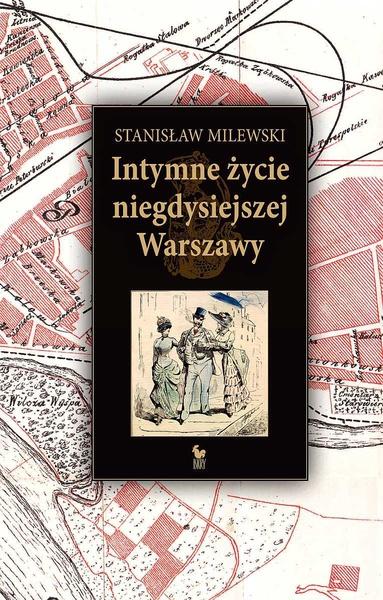 Intymne życie niegdysiejszej Warszawy