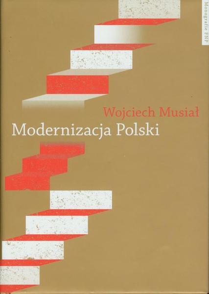 Modernizacja Polski. Polityki rządowe w latach 1918-2004