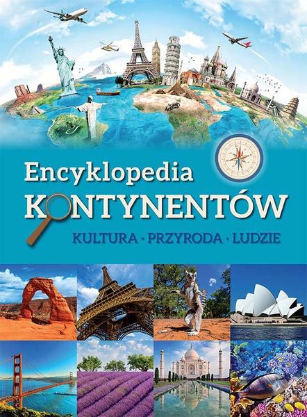 Encyklopedia kontynentów. Kultura, przyroda, ludzie