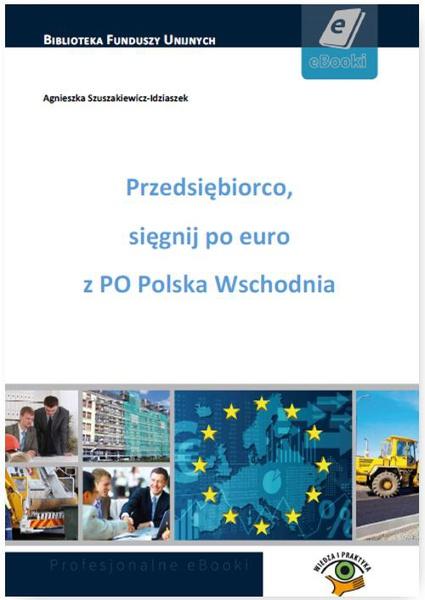 Przedsiębiorco, sięgnij po euro z PO Polska Wschodnia