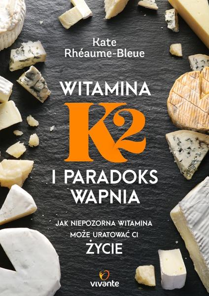 Witamina K2 i paradoks wapnia. Jak niepozorna witamina może uratować ci życie