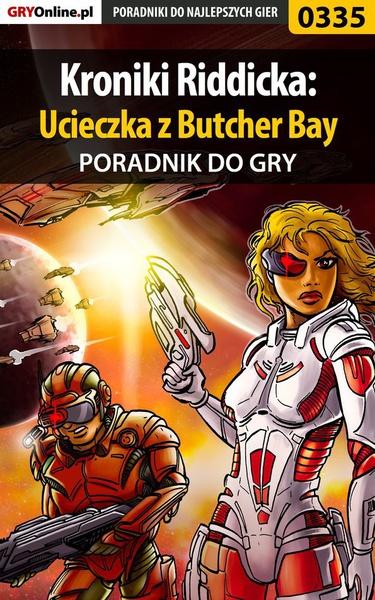 Kroniki Riddicka: Ucieczka z Butcher Bay - poradnik do gry