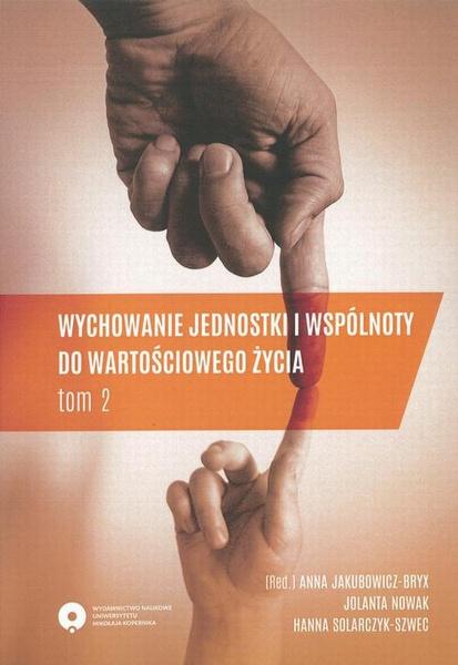 Wychowanie jednostki i wspólnoty do wartościowego życia, t. 2