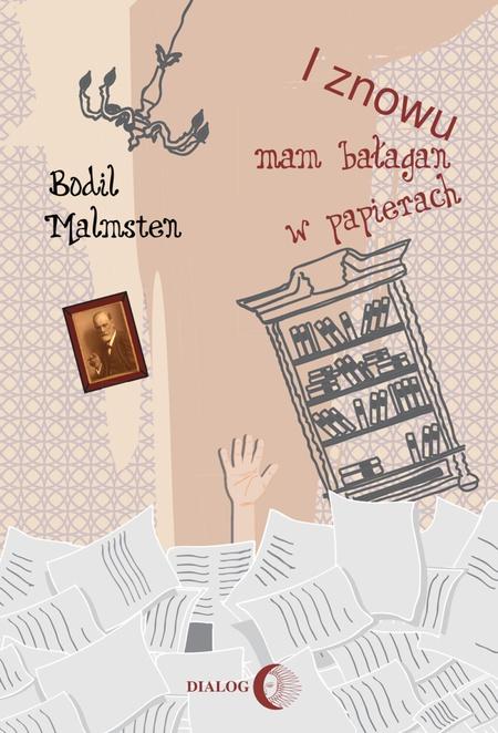 I znowu mam bałagan w papierach - Bodil Malmsten
