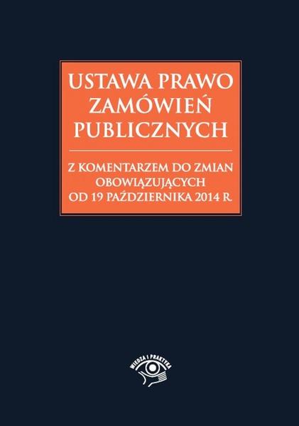 Ustawa prawo zamówień publicznych ze zmianami 19 października 2014 r.