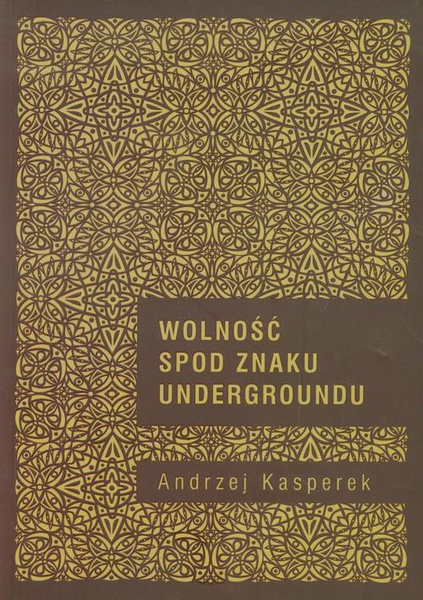 Wolność spod znaku Undergroundu