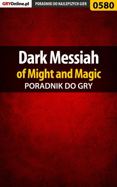Dark Messiah of Might and Magic - poradnik do gry