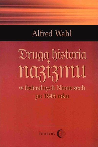 Druga historia nazizmu w federalnych Niemczech po 1945 roku