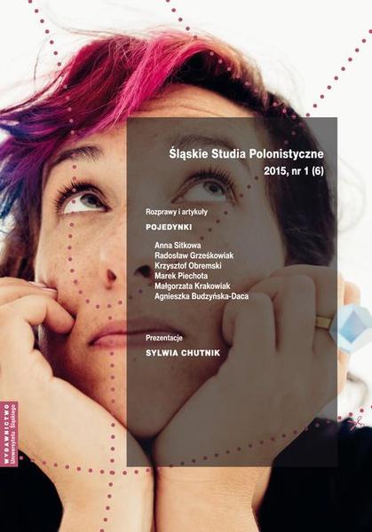 """""""Śląskie Studia Polonistyczne"""" 2015, nr 1 (6): Rozprawy i artykuły: Pojedynki. Prezentacje: Sylwia Chutnik"""