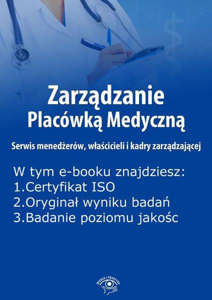 Zarządzanie Placówką Medyczną. Serwis menedżerów, właścicieli i kadry zarządzającej , wydanie listopad 2014 r.