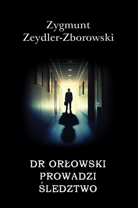 Dr Orłowski prowadzi śledztwo - Zygmunt Zeydler-Zborowski