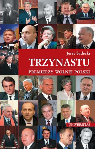 Trzynastu. Premierzy Wolnej Polski