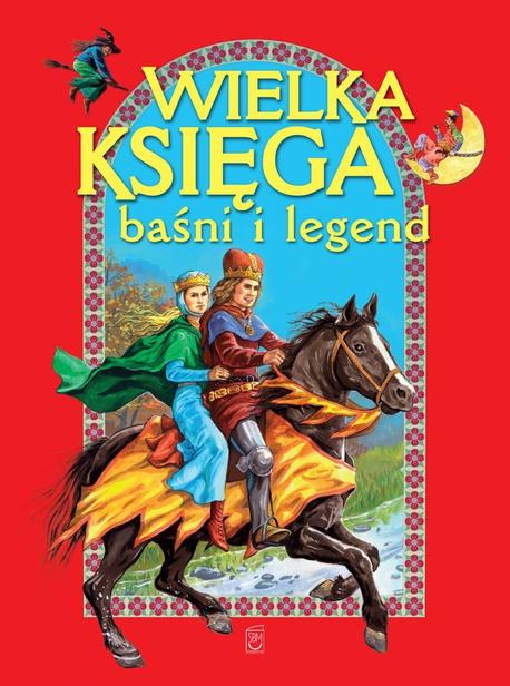 Wielka księga baśni i legend - Opracowanie zbiorowe