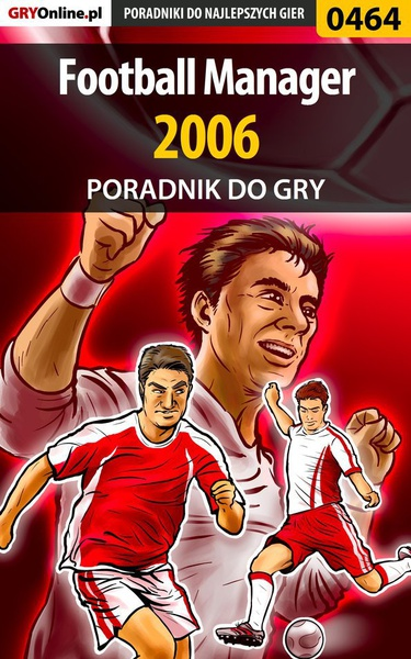 Football Manager 2006 - poradnik do gry