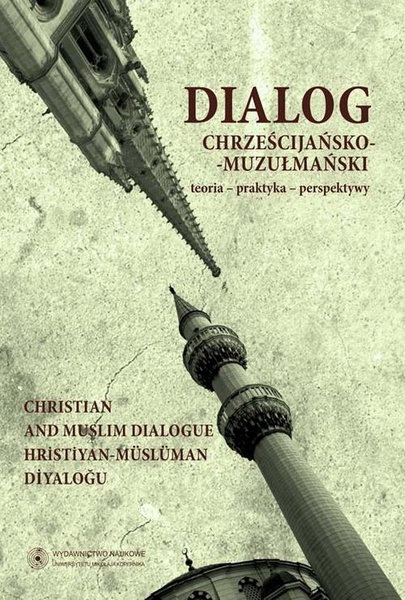 Dialog chrześcijańsko-muzułmański, t. 3: Teoria - praktyka - perspektywy