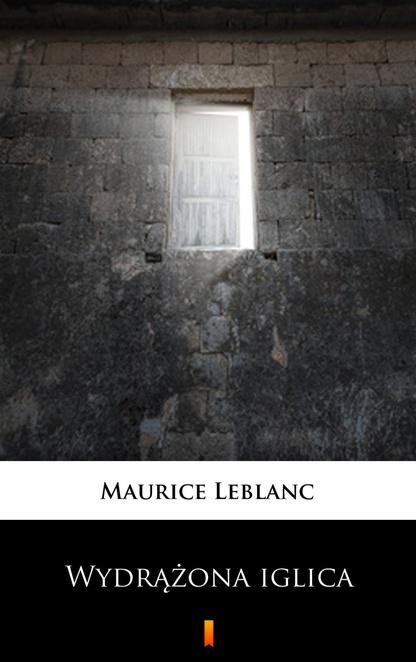 Wydrążona iglica - Maurice Leblanc